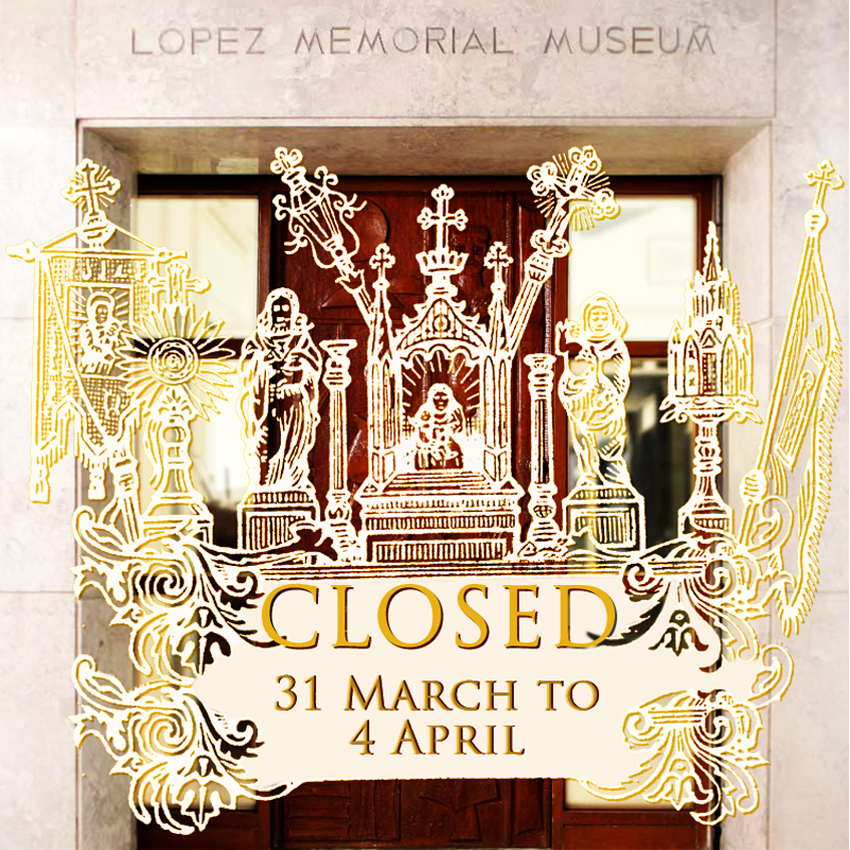 Lopez_Museum_Closed_Holy_Week_April_2015