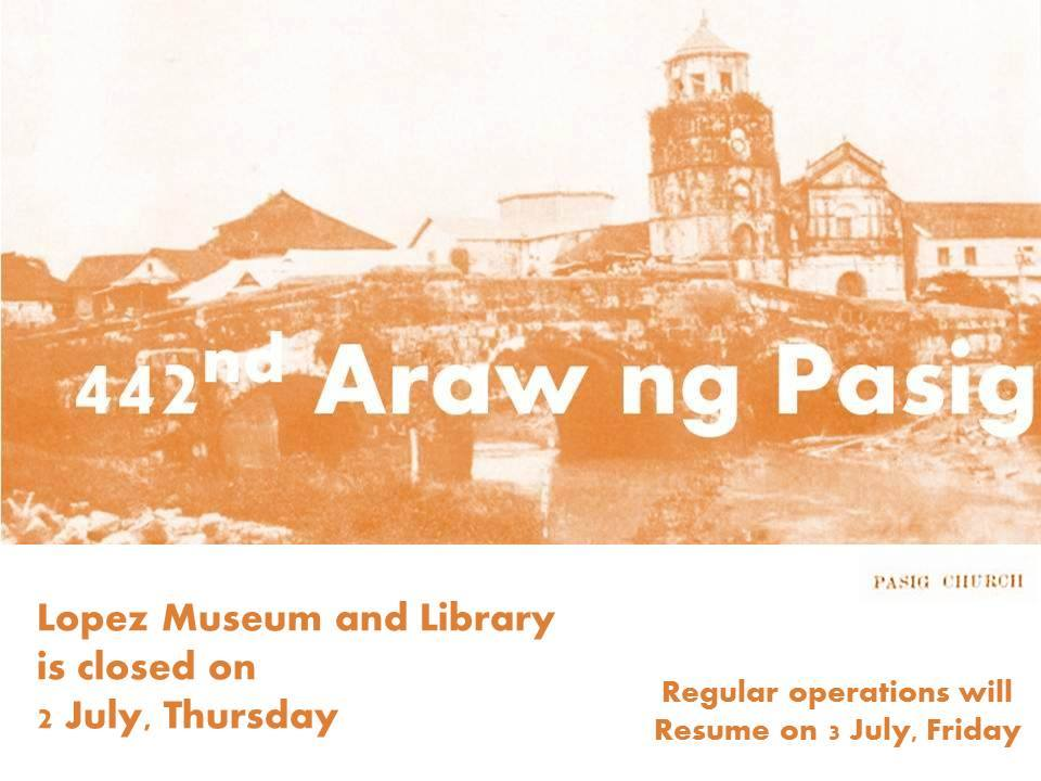Araw ng Pasig July 2 Lopez Museum
