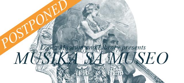 Musika sa Museo is postponed
